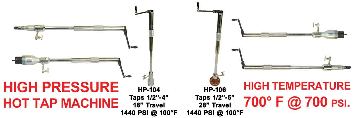 High Pressure Hot Tap Machines Ranging .5 inch - 6 inch Taps